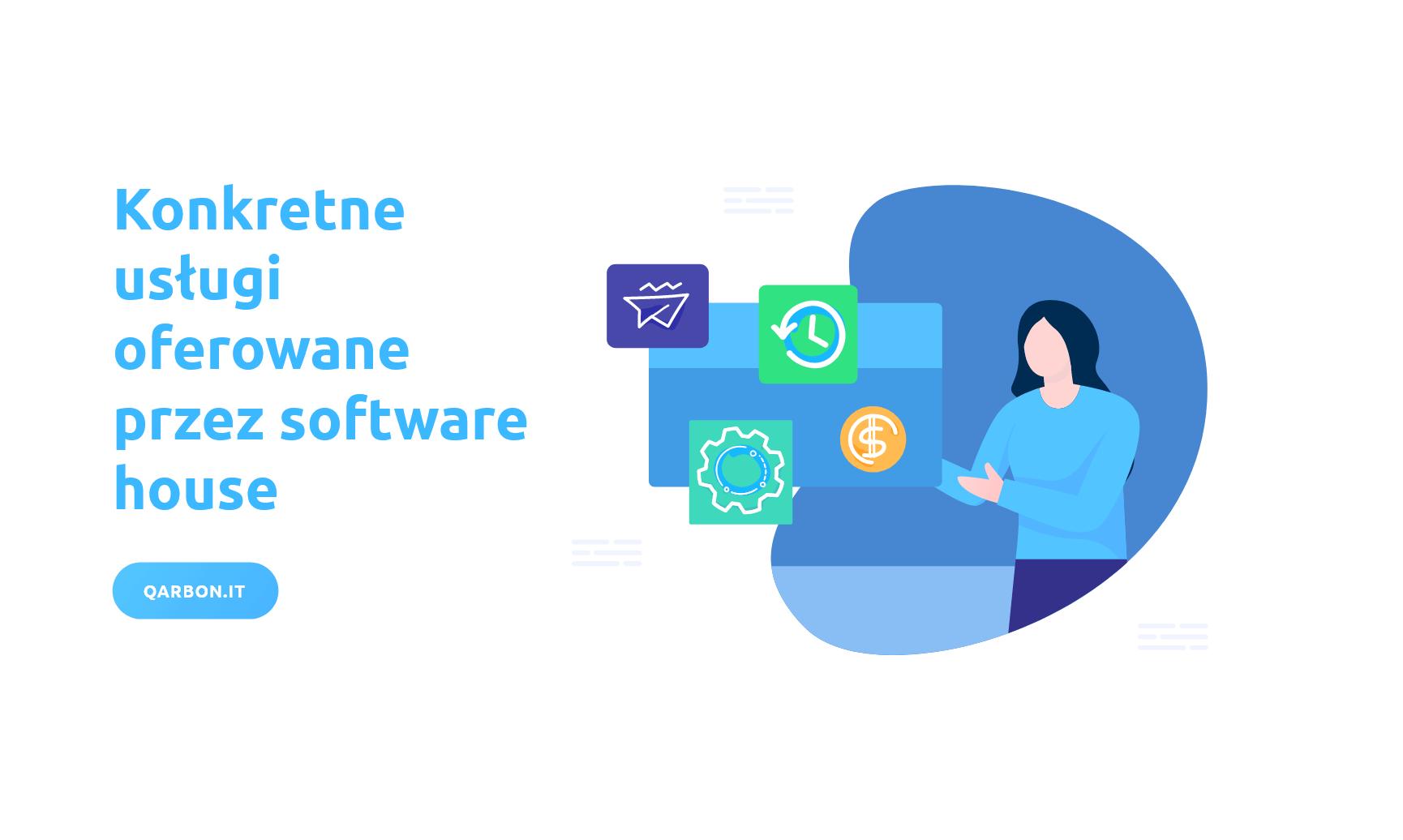 konkretne usługi oferowane przez software house