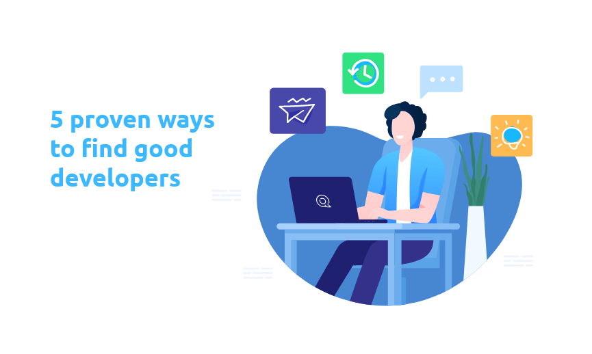 5 proven ways to find good developers