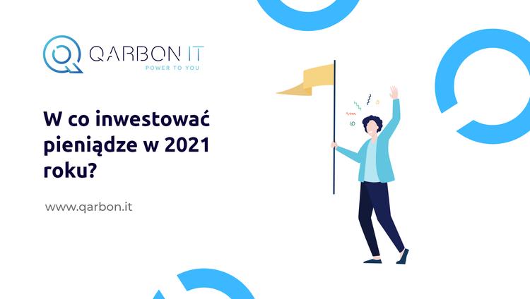 W co inwestować pieniądze w 2021 roku?