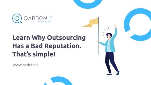 Lear why outsourcing has a bad reputation.